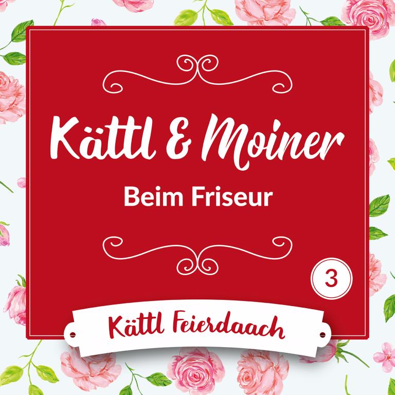 Kättl & Moiner – 03 – Beim Friseur